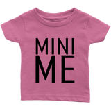 Infant T-Shirt - Mini Me