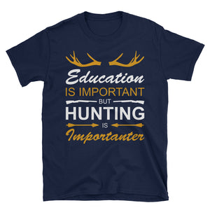 Funny Hunting T-Shirt, Hunting Is More Important Shirt