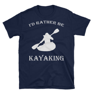 I'd Rather Be Kayaking T-Shirt