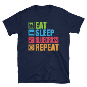Eat Sleep Bluegrass Repeat T-Shirt