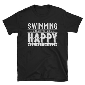 Swimming Makes Me Happy Funny Swimmer T-Shirt