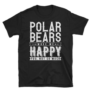Polar Bears Make Me Happy T-Shirt