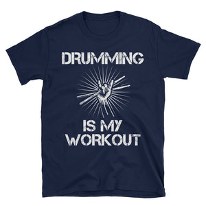 Drumming Is My Workout Drummer Shirt