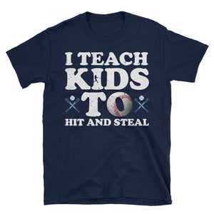 I Teach Kids To Hit And Steal Baseball Mom T-Shirt