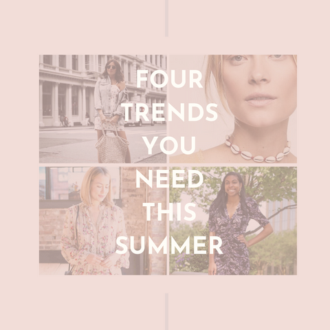 4 Trends You Need This Summer