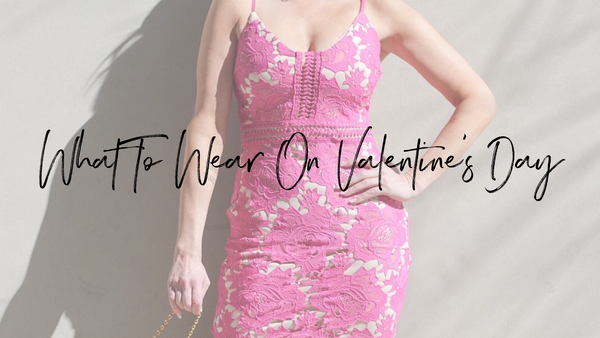 What To Wear On Valentine's Day 9