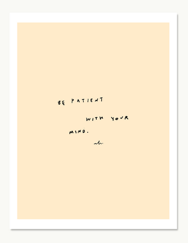 Be Patient With Your Mind Print