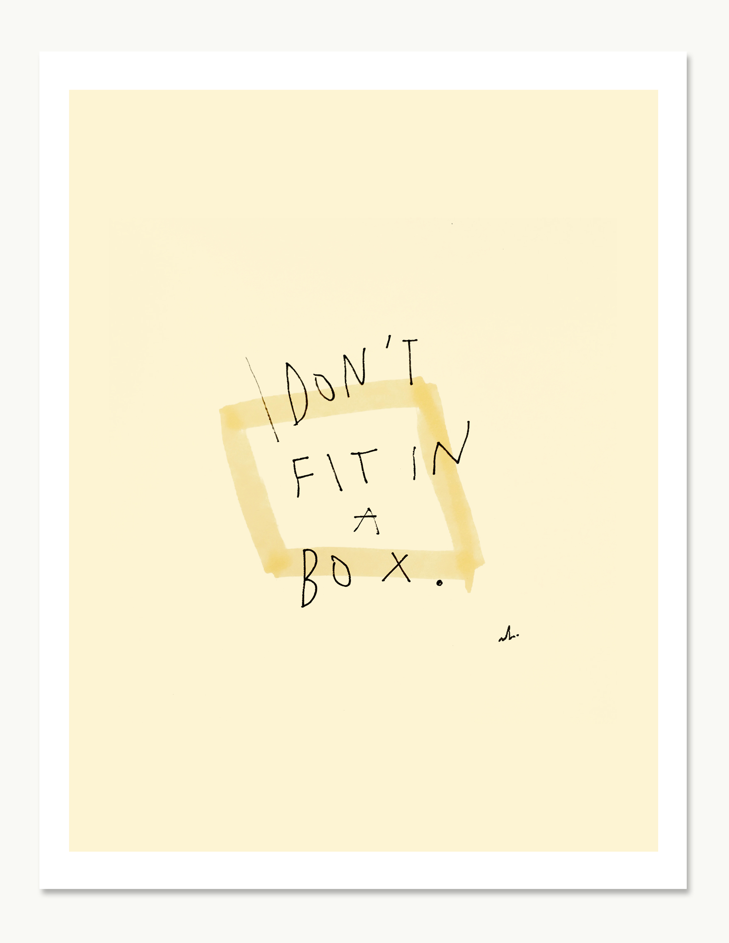 I Don't Fit In A Box Print