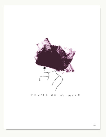 You're On My Mind Print