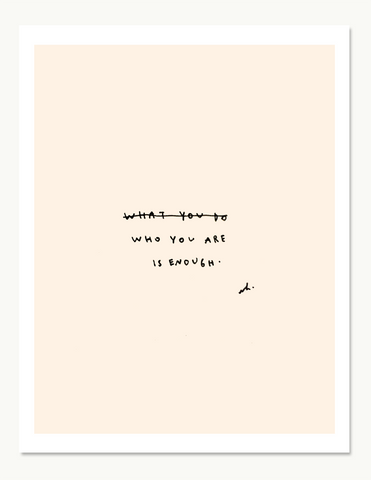 Who You Are Is Enough Print