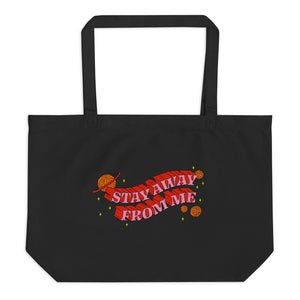 Stay Away Large Organic Tote Bag
