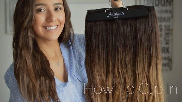 How to clip-in Anchante Hair extensions - 100% Remy Human Hair