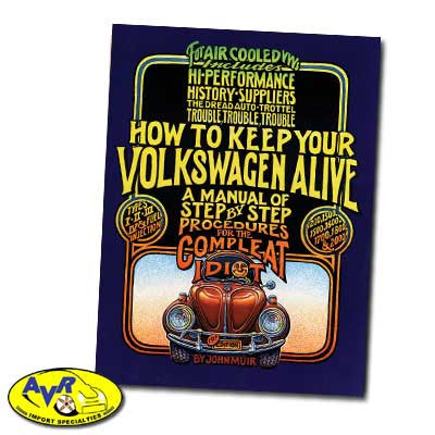 HOW TO KEEP YOUR VOLKSWAGEN ALIVE (AKA THE IDIOT BOOK)
