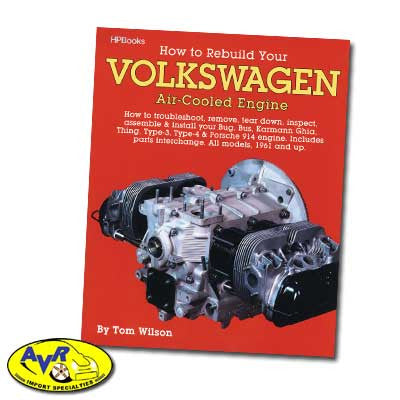 HOW TO REBUILD YOUR VW ENGINE