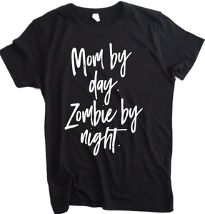 Mom by day, Zombie by night Tee