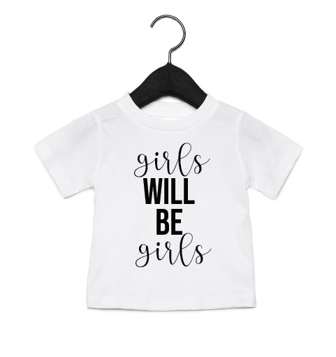 girls will be girls Tee