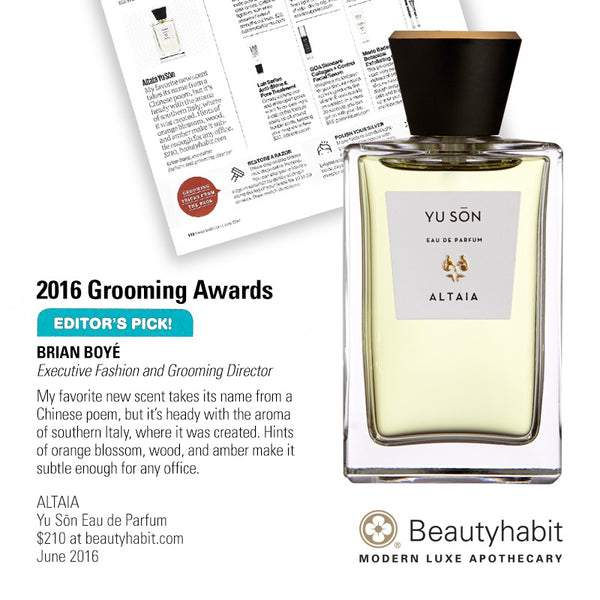 Men's Health 2016 Grooming Awards Editor's Pick! Brian Boyé, Executive Fashion and Grooming Director My favorite new scent takes its name from a  Chinese poem, but it's heady with the aroma  of southern Italy, where it was created. Hints  of orange blossom, wood, and amber make it  subtle enough for any office.  ALTAIA Yu Son Eau de Parfum $210 at beautyhabit.com  June 2016