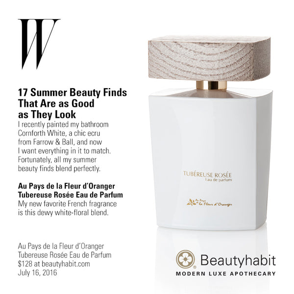 WMagazine.com 17 Summer Beauty Finds  That Are as Good  as They Look I recently painted my bathroom  Cornforth White, a chic ecru  from Farrow & Ball, and now  I want everything in it to match.  Fortunately, all my summer  beauty finds blend perfectly.   Au Pays de la Fleur d'Oranger  Tubereuse Rosée Eau de Parfum My new favorite French fragrance  is this dewy white-floral blend.  Au Pays de la Fleur d'Oranger Tubereuse Rosée Eau de Parfum $128 at beautyhabit.com  July 16, 2016