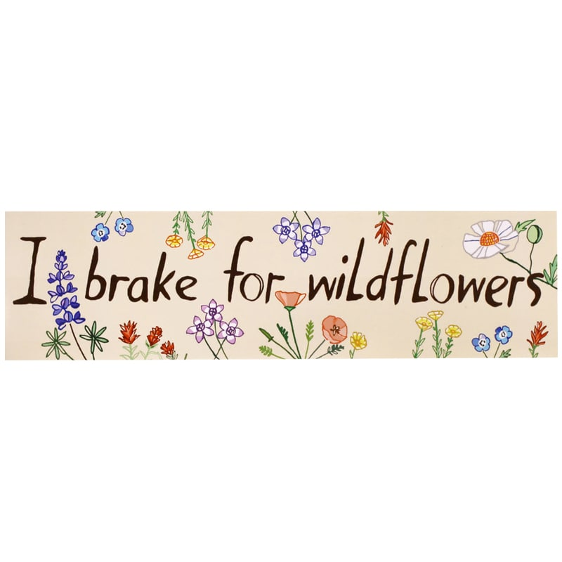 Maria Schoettler I Brake for Wildflowers Bumper Sticker (1 pc)
