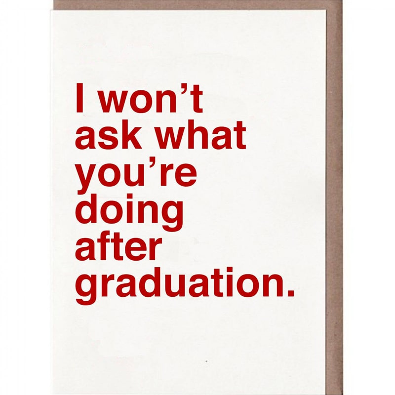Sad Shop I Won't Ask What You're Doing After Graduation Card
