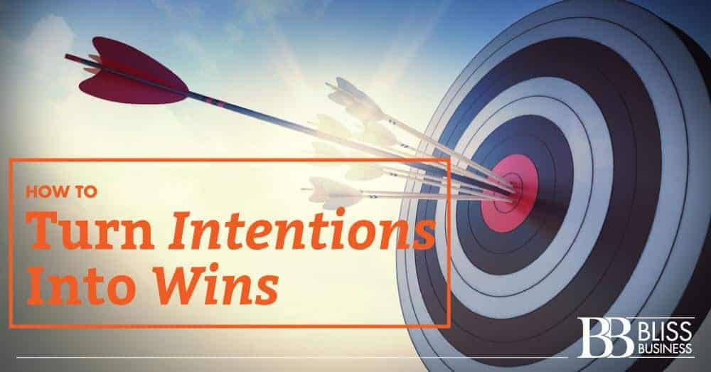 How To Turn Intentions Into Wins
