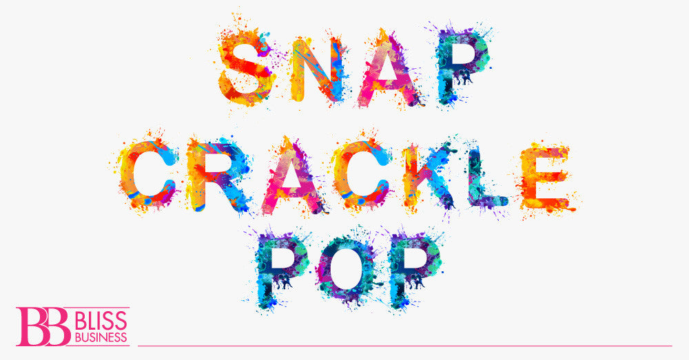 Snap … Crackle … Pop!