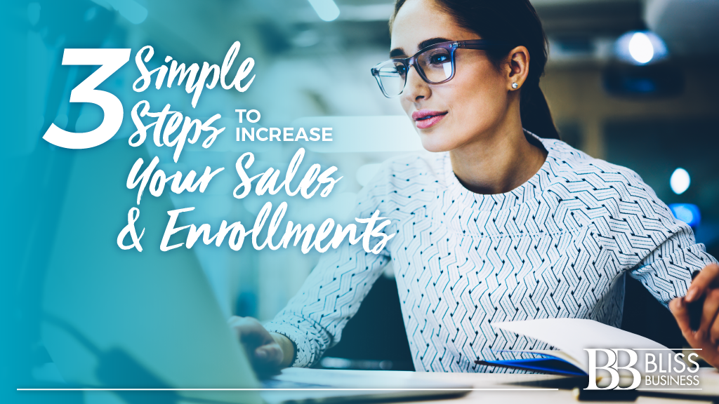 3 Simple Steps to Increase Your Sales & Enrollments