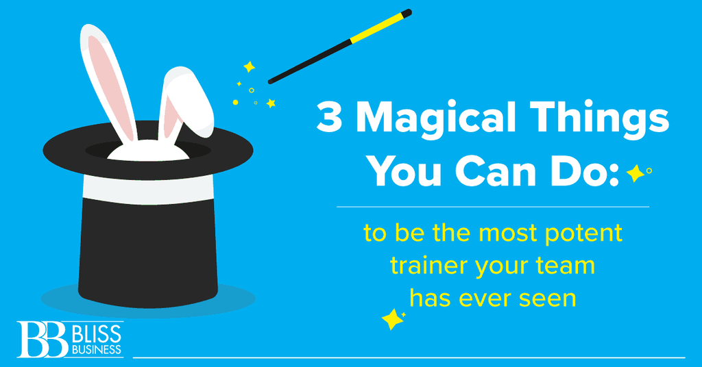 3 Magical Things You Can Do to Be the Most Potent Trainer on Your Team