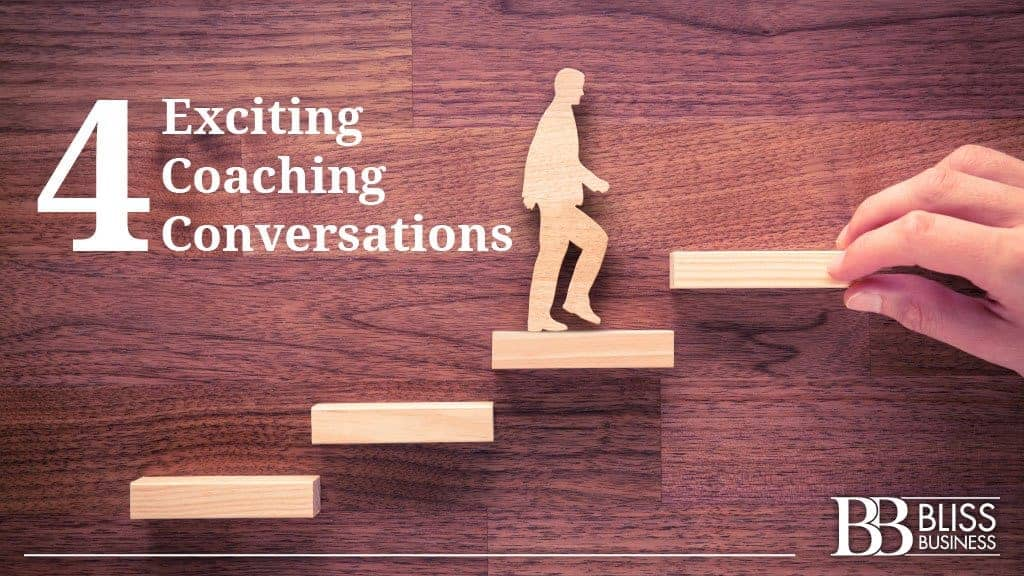 4 Exciting Coaching Conversations