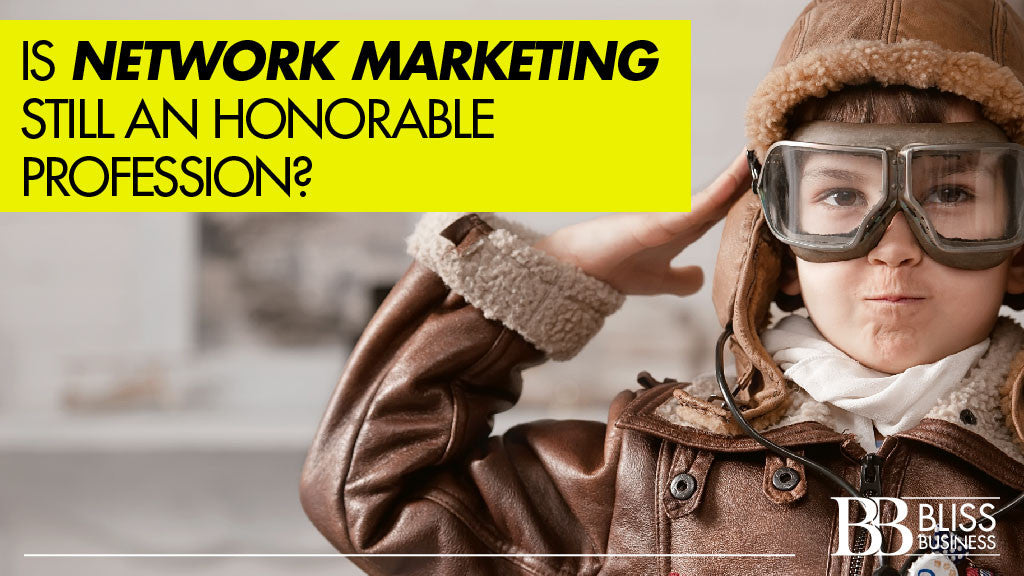 Is Network Marketing Still an Honorable Profession?