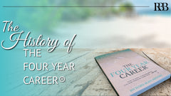 The History of The Four Year Career®
