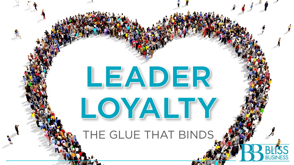 Leader Loyalty: The Glue That Binds