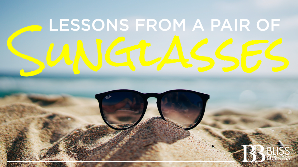 Lessons From a Pair of Sunglasses