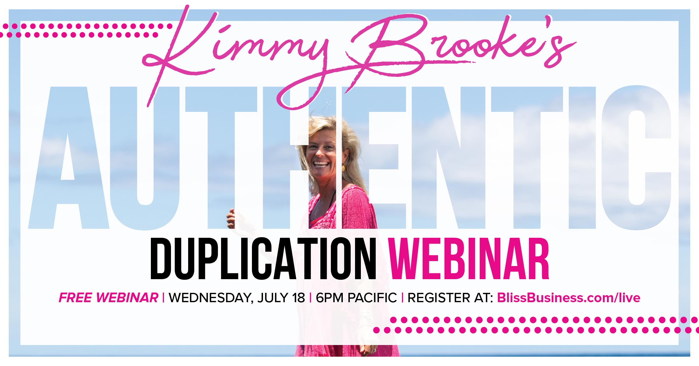 Kimmy Brooke Authentic Duplication Network Marketing Bliss Business