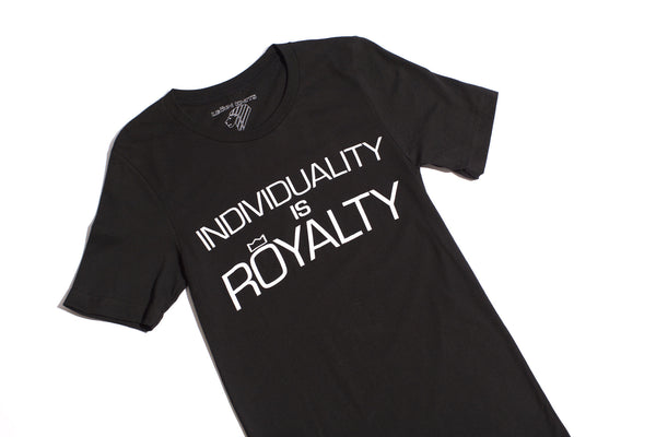 Individuality Is Royalty T Shirt