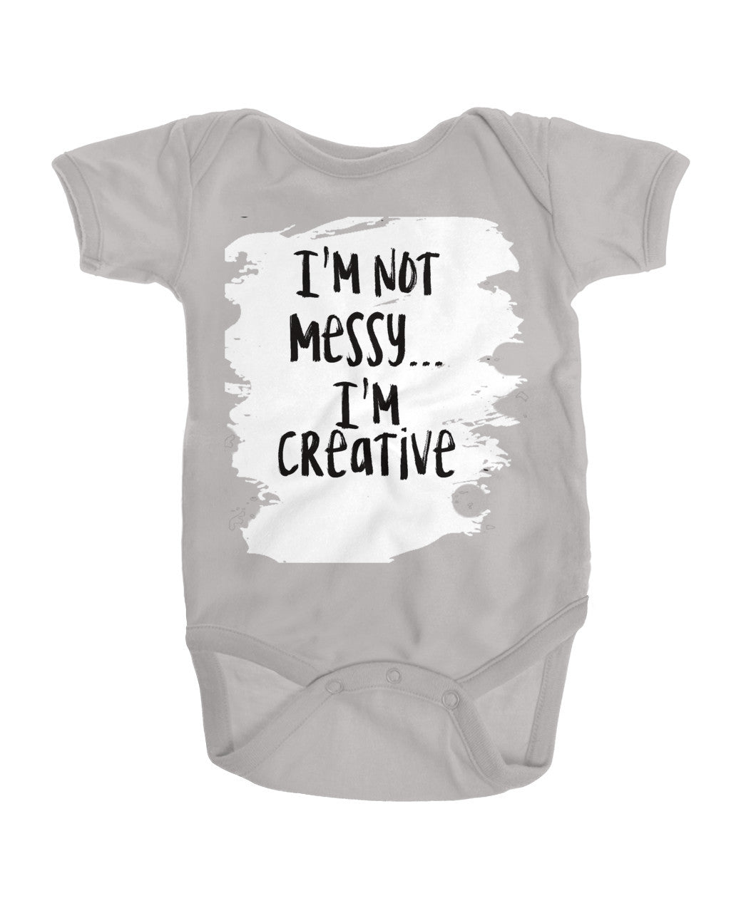I'm Not MESSY, I'm CREATIVE - Artified Apparel