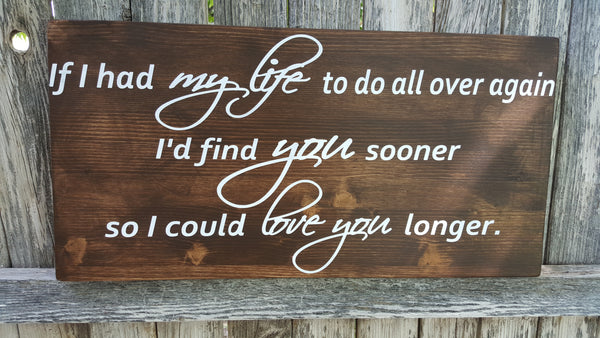 If I had my life to do over... wood sign