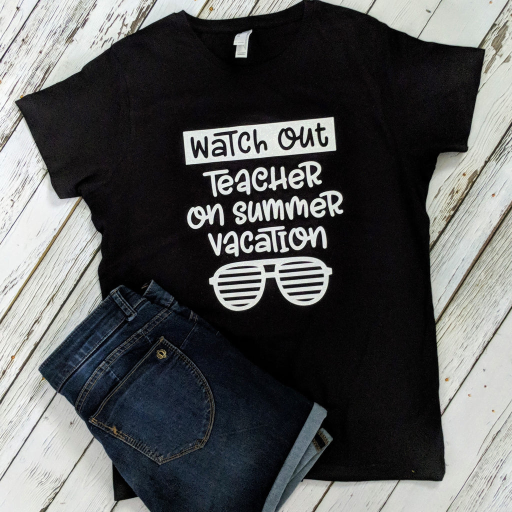 Watch Out! Teacher on summer vacation t-shirt