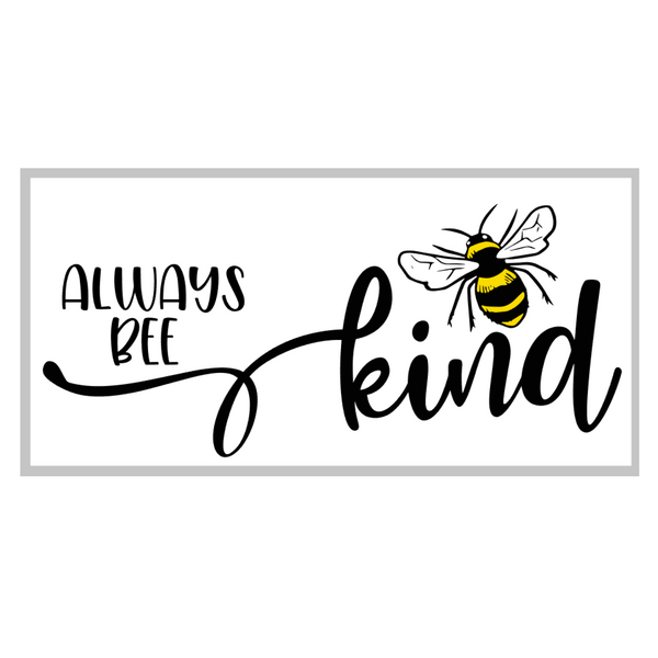 Always Bee Kind w/3D bee! - kit