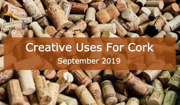 Cork and its Creative Uses
