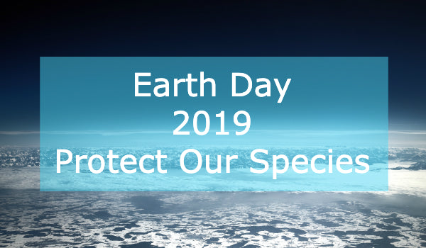 Earth Day 2019 - Protect Our Species