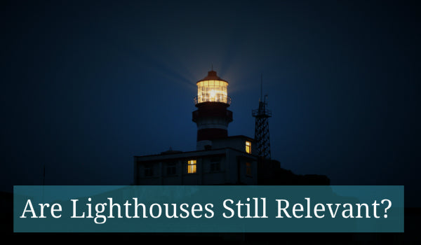 Are Lighthouses Still Relevant?