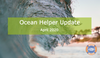 Ocean Helper Update - April 2020