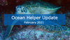 Ocean Helper Update - February 2021