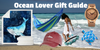 Ocean Lovers Gift Guide