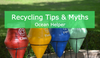 Recycling Tips, Myths & Information