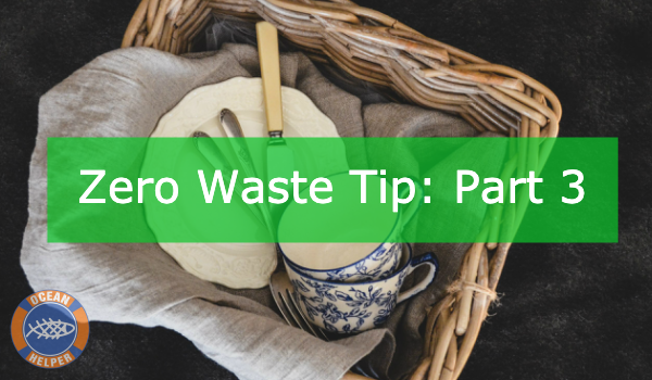 Zero Waste Tip #3 - Don't Forget To Reuse