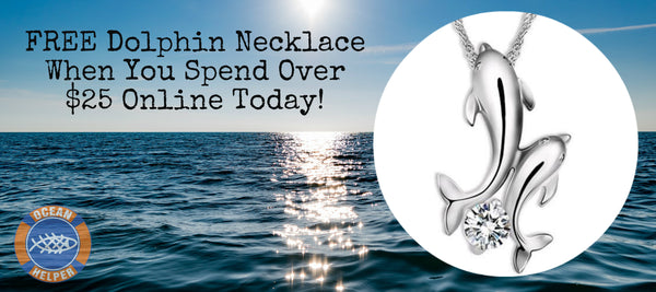 Free Dolphin Necklace when you spend over $25