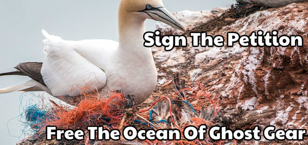 Sign The Petition - Ghost Gear
