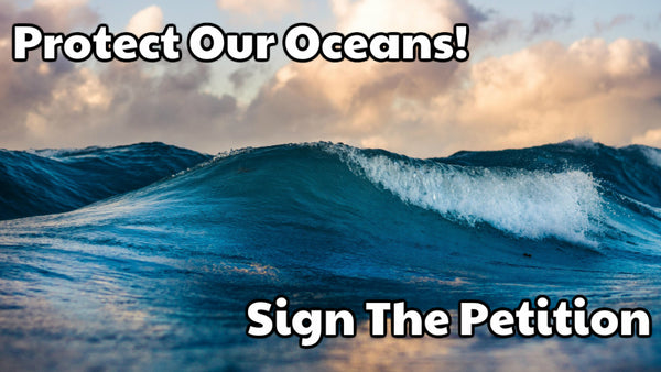 Sign the Petition - Protect Our Oceans